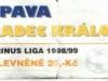 1998 - 1999 Opava - Hradec Králové
